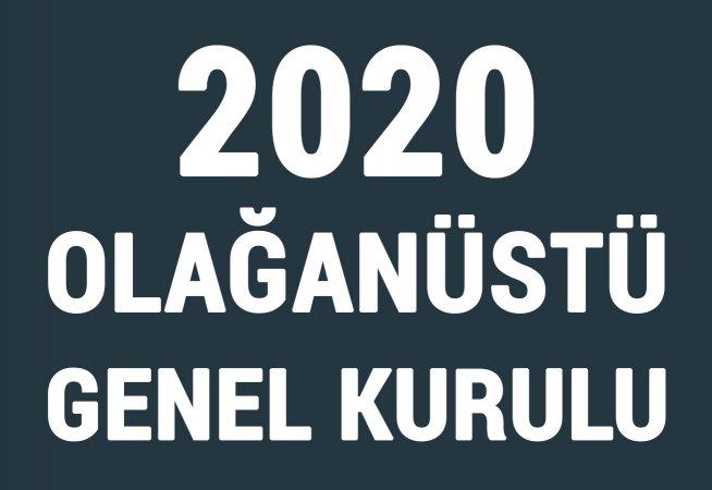 2020 OLAĞANÜSTÜ GENEL KURULU